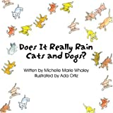 Does It Really Rain Cats and Dogs?, Michelle Marie Whaley, 1605632333