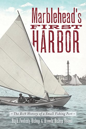 Marblehead's First Harbor: The Rich History of a Small Fishing Port