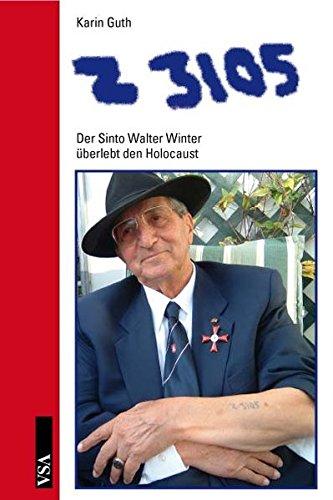 Z 3105: Der Sinto Walter Winter überlebt den Holocaust