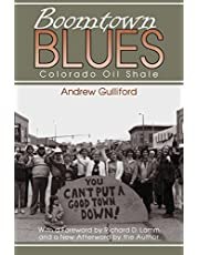 Boomtown Blues: Colorado Oil Shale, Revised Edition
