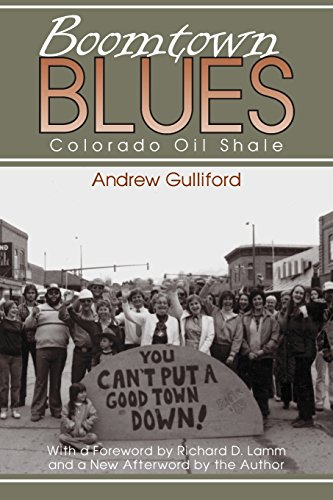 Boomtown Blues: Colorado Oil Shale, Revised Edition (Mining the American West)