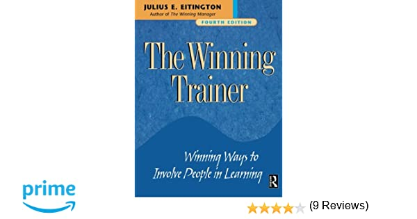 The Winning Trainer: Winning Ways to Involve People in Learning ...
