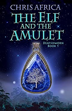 The Elf and the Amulet (Deathsworn Book 1)