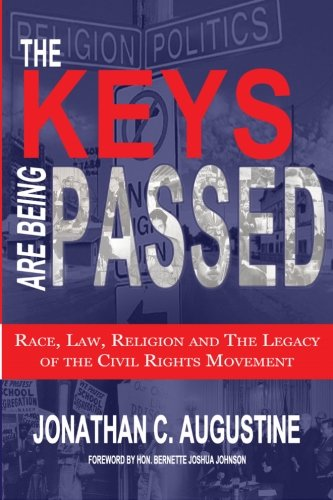 The Keys Are Being Passed: Race, Law, Religion and the Legacy of the Civil Rights Movement ()