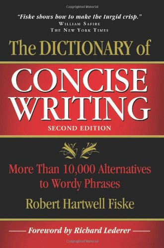 (The Dictionary of Concise Writing: More Than 10,000 Alternatives to Wordy Phrases)