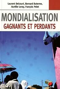 Mondialisation : Gagnants et perdants par Bernard Duterme