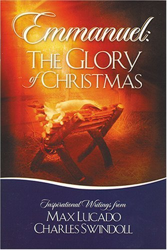 Download Emmanuel: The Glory of Christmas Min edition by Lucado, Max, Swindoll, Charles published by Thomas Nelson (2007) [Paperback] pdf epub