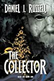 The Collector Book One, Daniel I. Russell, 0983160384