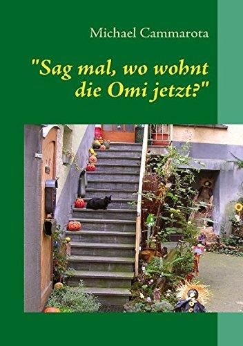 """Sag mal, wo wohnt die Omi jetzt?"" (German Edition) PDF"