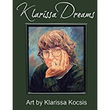 Klarissa Dreams: Art by Klarissa Kocsis