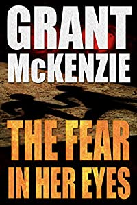 The Fear In Her Eyes by Grant McKenzie ebook deal