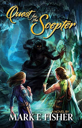 Book: Quest For The Scepter - First In The Scepter and Tower Trilogy by Mark E. Fisher