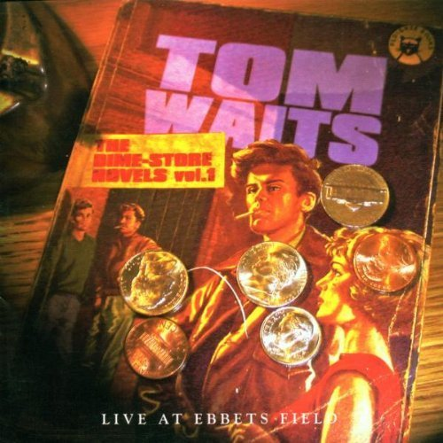 Price comparison product image The Dime Store Novels Vol. 1 (Live At Ebbets Field 1974) by Tom Waits
