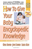How to Give Your Baby Encyclopedic Knowledge (The Gentle Revolution Series)
