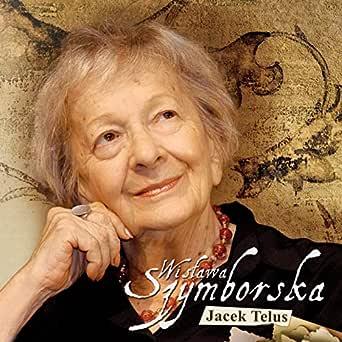 Wislawa Szymborska Wiersze By Jacek Telus On Amazon Music