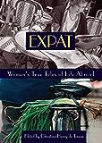 Expat: Women's True Tales of Life Abroad (Adventura Books)