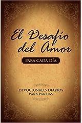 El Desafio del Amor para Cada Dia: Devocionales Diarios para Parejas Paperback