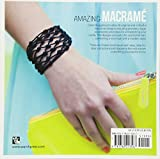 Amazing Macramé: 29 knotted & beaded accessories