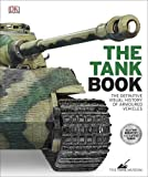 The Tank Book: The Definitive Visual History of Armoured Vehicles