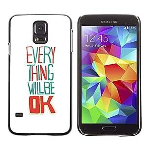 TECHCASE**Cubierta de la caja de protección la piel dura para el ** Samsung Galaxy S5 SM-G900 ** Everything Will Be Ok White Happy