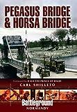Pegasus Bridge and Merville Battery, Carl Shilleto, 1848843097