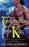 Temptation in a Kilt, Victoria Roberts, 1402270062