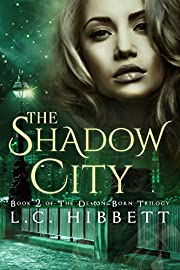 The Shadow City: (Shadow Hall Academy Origins Book 2) (The Demon-Born Trilogy)