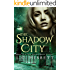 The Shadow City: A Dark Paranormal Fantasy (The Demon-Born Trilogy Book 2)
