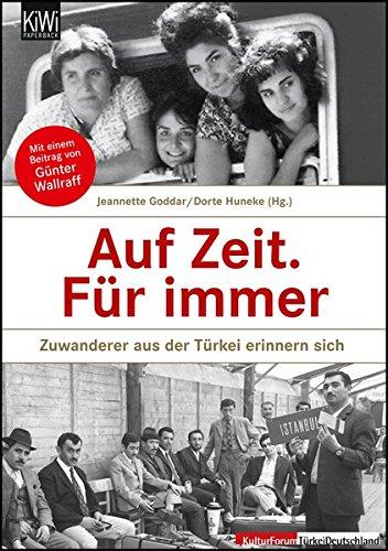 Auf Zeit. Für immer: Zuwanderer aus der Türkei erinnern sich Taschenbuch – 25. Oktober 2011 Jeannette Goddar Dorte Huneke KiWi-Taschenbuch 346204432X