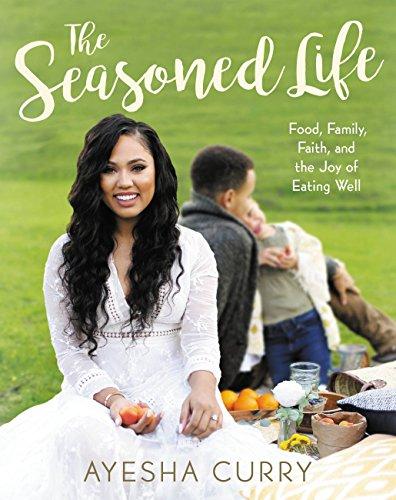 The Seasoned Life: Food, Family, Faith, and the Joy of Eating Well