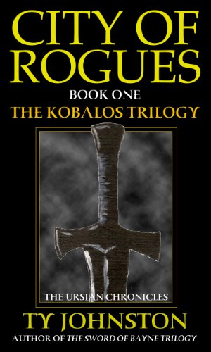 City of Rogues: Book I of The Kobalos Trilogy (Kron Darkbow 1) by [Johnston, Ty]