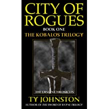 City of Rogues: Book I of The Kobalos Trilogy (Kron Darkbow 1)