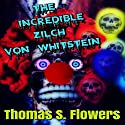 The Incredible Zilch von Whitstein Audiobook by Thomas S. Flowers Narrated by Joshua Bangle
