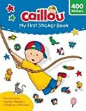 Caillou: My First Sticker Book (Activity books)