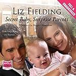 Secret Baby, Surprise Parents | Liz Fielding