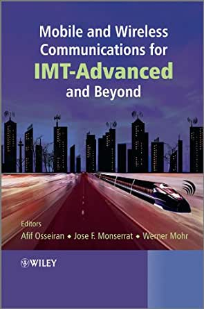 Mobile and Wireless Communications for IMT-Advanced and