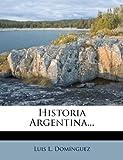 Historia Argentina..., Luis L. Domínguez, 1271025817