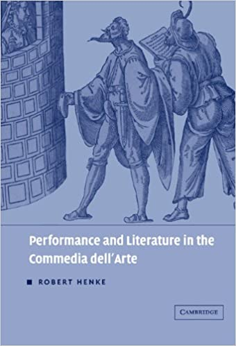 Performance and Literature in the Commedia dell'Arte (Theatre in Europe: A Documentary History)