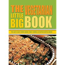 The Little Big Vegetarian Book: The Bite Size Cook Book That Comes Stuffed with Ideas
