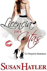 Licencia para Citas (Mejor una Cita que Nunca nº 6) (Spanish Edition)