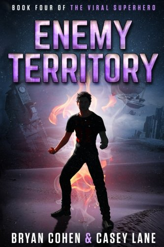 Enemy Territory (The Viral Superhero Series) (Volume 4)