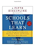 img - for Schools That Learn (Updated and Revised): A Fifth Discipline Fieldbook for Educators, Parents, and Everyone Who Cares About Education by Senge, Peter M., Cambron-McCabe, Nelda, Lucas, Timothy, Smit Rev Upd edition (2012) Paperback book / textbook / text book