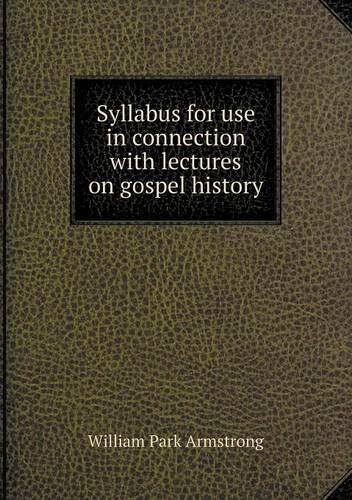 Read Online Syllabus for use in connection with lectures on gospel history PDF