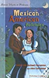 Retold Mexican American Folktales (Retold Myths  and  Folktales Anthologies)