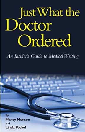 Just What the Doctor Ordered: An Insiders Guide to Medical Writing