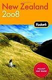 New Zealand 2008, Fodor's Travel Publications, Inc. Staff, 140001798X