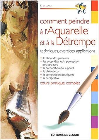 Amazon.fr   Comment Peindre à Lu0027aquarelle Et à La Détrempe   F Vellani,  Nelly Turrini   Livres