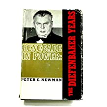 Renegade in Power: The Diefenbaker Years