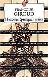 Histoires (presque) vraies par Giroud