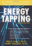 Energy Tapping: How to Rapidly Eliminate Anxiety, Depression, Cravings, and More Using Energy Psychology